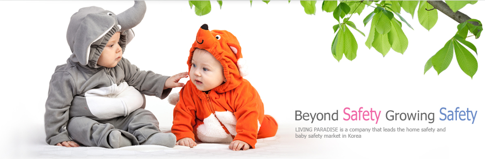 Beyond Safety Growing Safety-LIVING PARADISE is a company that leads the home safety and baby safety market in Korea